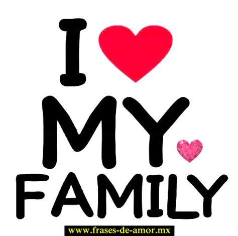 imagenes sobre la familia en ingles frases de amor familiar