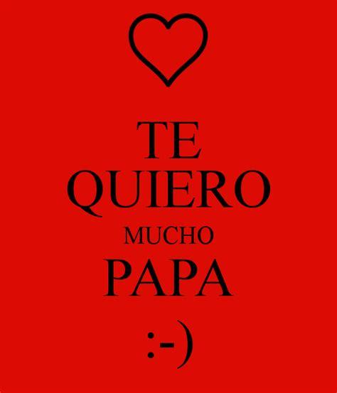 imagenes te amo papa te quiero mucho papa poster te quiero papa keep