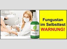 Fungustan gegen Nagelpilz? Wir haben das Spray 6 Wochen ... Fungustan