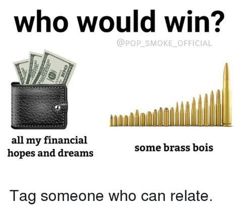 who would be my who would win all my financial hopes and dreams some