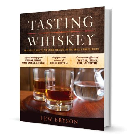 whiskey an insider s guide to the tasting and producing whiskey books culture the word on cheese