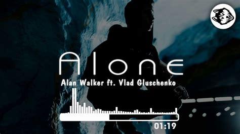 alan walker yesterday is my home alan walker alone faded mashup vlad gluschenko