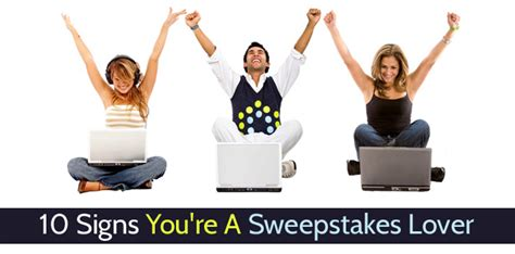 Sweepstakes Lovers - 10 signs you re a sweepstakes lover