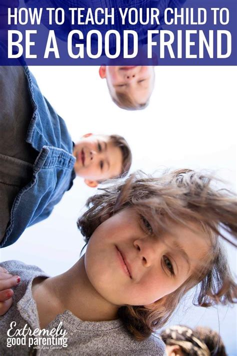 Fostering Your Child To Be A Great Leader In Crisis how to help foster meaningful friendships don t just be do