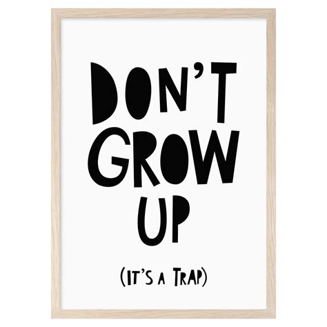 Dont Up The don t grow up it s a trap mini learners