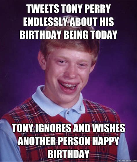 Tony Meme - tweets tony perry endlessly about his birthday being today