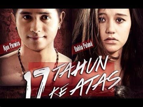 download film indonesia move on trailer film indonesia 17 tahun ke atas ajun perwira