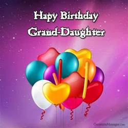 birthday wishes for granddaughter occasions messages