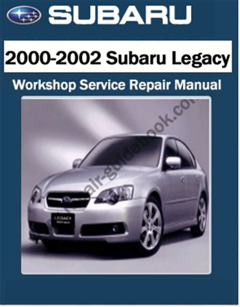 car maintenance manuals 2001 subaru legacy auto manual 2000 2002 subaru legacy workshop factory service repair manual pdf download pdf download