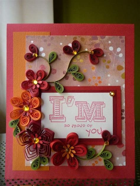 Handmade Paper Quilling - handmade paper quilling greeting card i am so proud of you