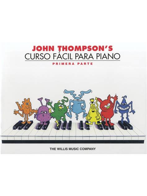 libro john thompsons easiest piano john thompson s easiest piano course part 1 spanish edition piano libros m 232 todos