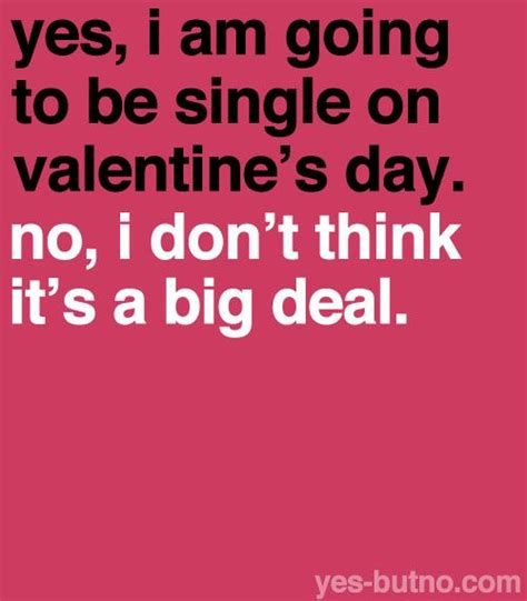 being single on valentines day quotes 9 s day quotes for singles single random