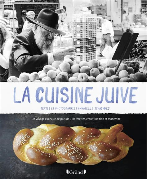 cuisine juif la cuisine juive annabelle schachmes livre
