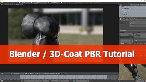 blender 3d python tutorial blender and 3d coat pbr shader tutorial blendernation
