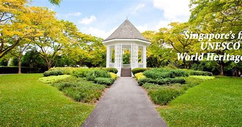 Botanic Gardens Membership If Only Singaporeans Stopped To Think Singapore Botanic Gardens Named Unesco World Heritage Site