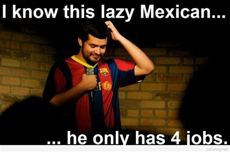 Lazy Mexican Meme - 20 best images about scottish mexican on pinterest