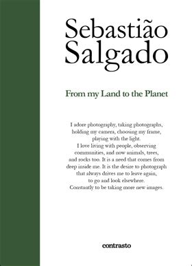 sebastio salgado from my from my land to the planet contrastobooks