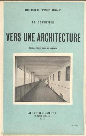 towards a robotic architecture books vers une architecture by le corbusier reviews