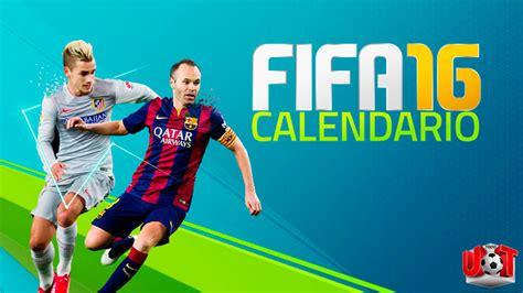 Calendario Fifa Calendario Fifa 16 Todo Ultimate Team
