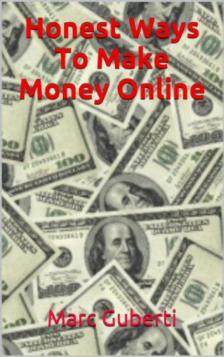 Honest Ways To Make Money Online - 50 ways to make money from home