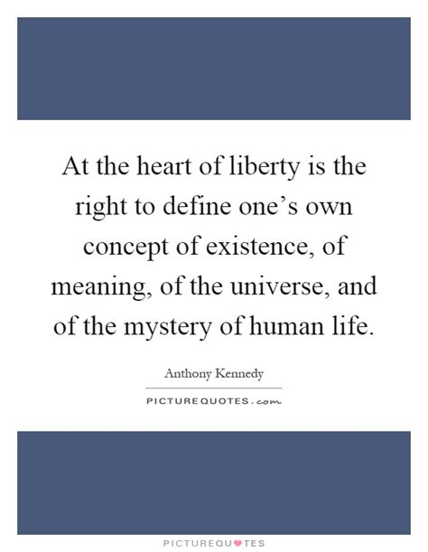 right meaning at the heart of liberty is the right to define one s own
