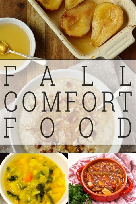 fall comfort foods free from recipes for perfect fall comfort food