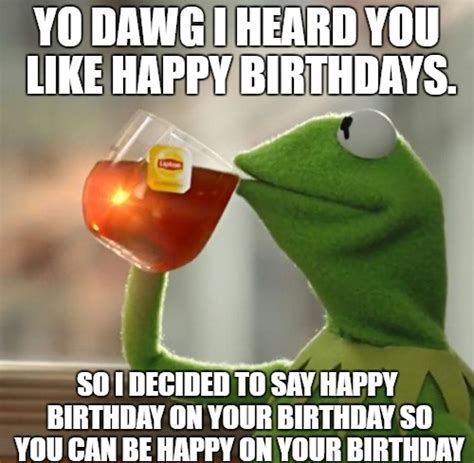 Memes For Birthdays - funny happy birthday memes birthday meme images and gifs