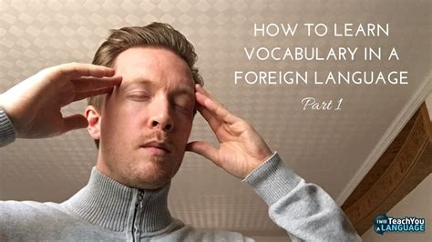 how to study foreign how to learn vocabulary in a foreign language part 1