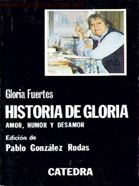 historia de gloria el pesimista piensa gloria fuertes pongamos que hablo de madrid