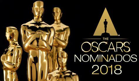 nominaciones oscar 2018 lista completa de los nominados a los premios 161 que no se te pase lista de nominados al oscar 2018 diario digital