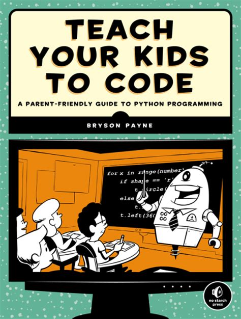 how to teach programming and other things books teach your to code no starch press