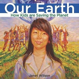 janet the planet books our earth how are saving the planet by janet wilson