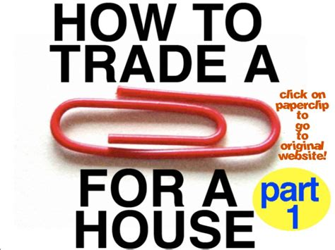 man trades paperclip for house how to trade a red paperclip for a house part 1
