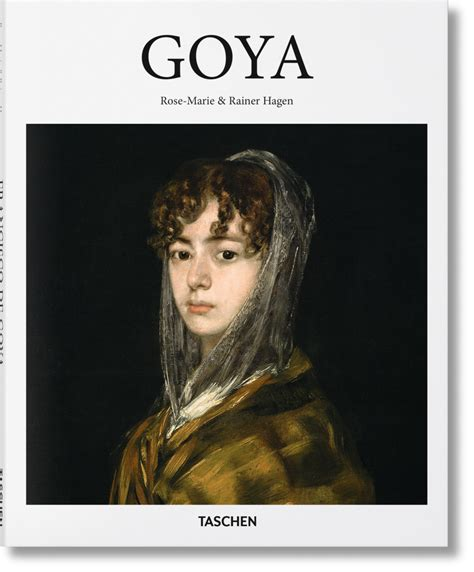 libro goya his life and goya basic art series taschen books