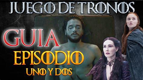 Resumen 1 Temporada Juego De Tronos by Juego De Tronos Temporada 6 Gu 205 A Resumen Cap 205 Tulos 1 Y