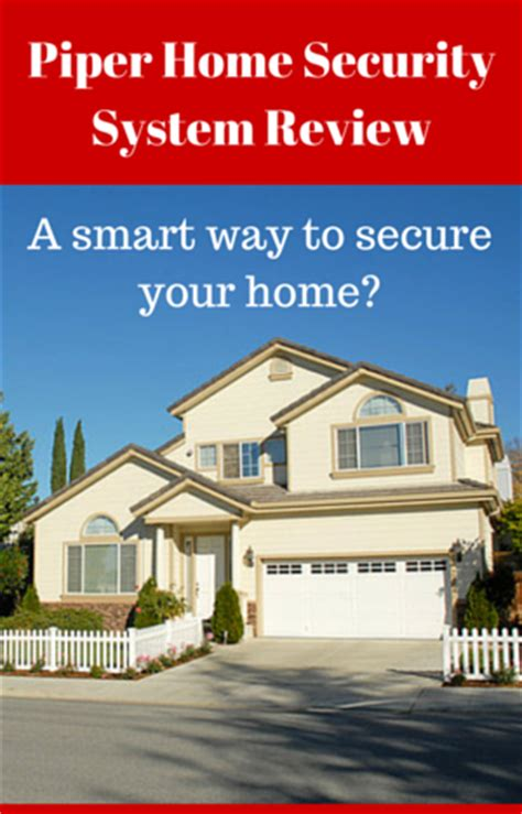 piper home security system review home security systems