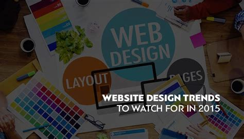 16 web design trends to watch out for in 2017 visual website design trends to watch for in 2015
