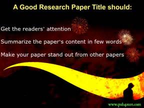Tips On Writing A Good Research Paper Tips On Writing A Good Research Paper Title