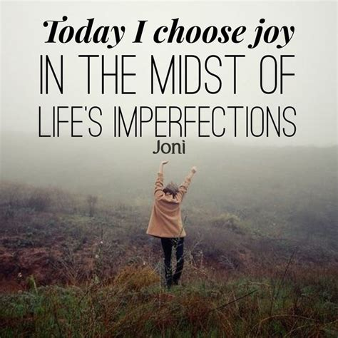 today  choose joy   midst  lifes imperfections daystarcom daily inspiration