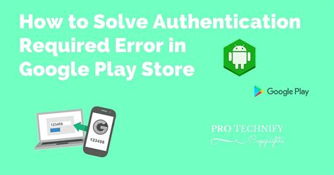 Play Store Authentication Is Required How To Fix Authentication Required Error In Playstore