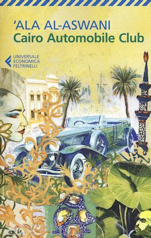 libro the automobile club of cairo automobile club al aswani ala feltrinelli libro hoepli it