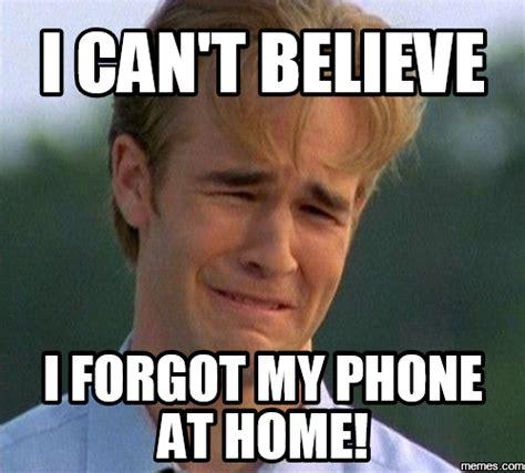 Forgot Phone Meme - home memes com