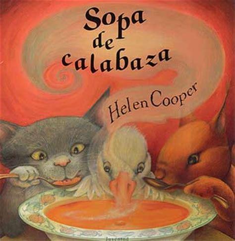 los tres amigos sopa 8466716599 rese 241 a sopa de calabaza de helen cooper mi rinc 243 n en las nubes