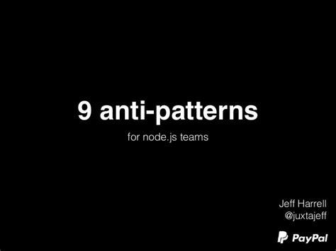 anti pattern javascript 9 anti patterns for node js teams