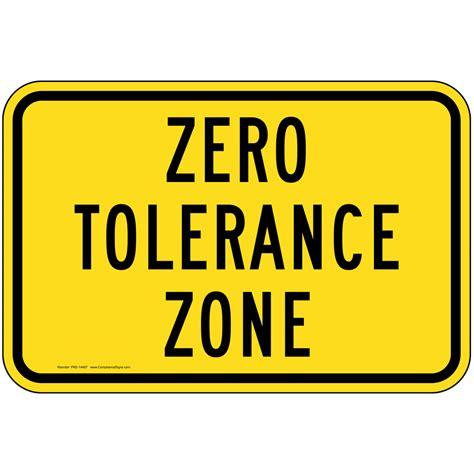 zero torelance zero tolerance zone sign pke 14467 drugs weapons