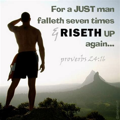 just a man proverbs 24 16 for a just man falleth seven times and
