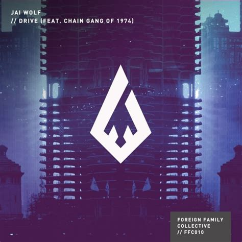Drive Jai Wolf Lyrics | jai wolf drive feat chain gang of 1974