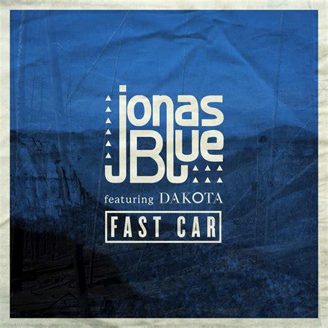 03 Jonas Blue Featuring Dakota Fast Car   jonas blue fast car ft dakota 歌詞を和訳してみた songtree
