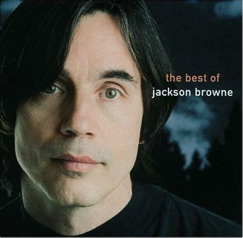 the best of jackson browne jackson browne album covers