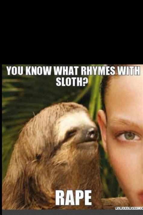 Creepy Sloth Meme - 13 best dirty sloth images on pinterest